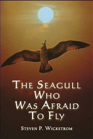 9781413718904: The Seagull Who Was Afraid to Fly
