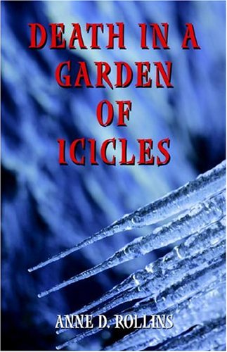 9781413719109: Death in a Garden of Icicles