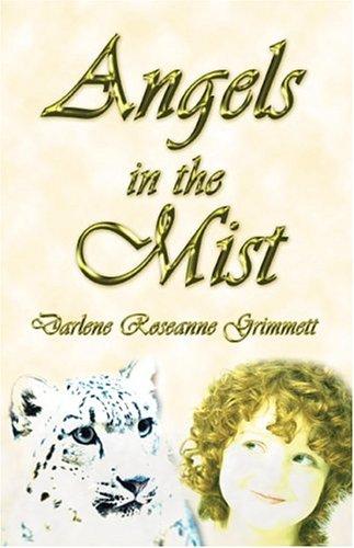Angels in the Mist: Grimmett, Darlene Roseanne