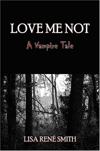 9781413721119: Love Me Not : A Vampire Tale