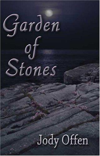Garden of Stones: Book 1 in the: Offen, Jody