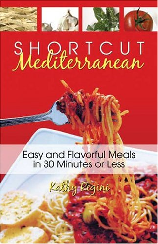 9781413722185: Shortcut Mediterranean: Easy And Flavorful Meals in 30 Minutes or Less