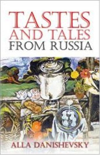 9781413723205: Tastes and Tales from Russia
