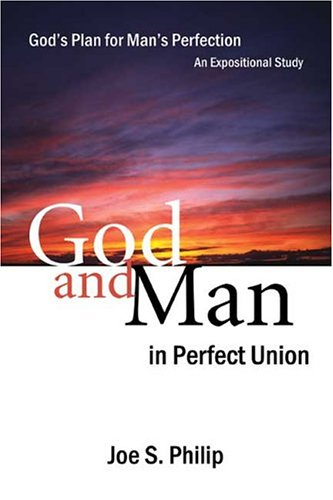 9781413723694: God and Man in Perfect Union: God's Plan for Man's Perfection