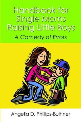 9781413724080: Handbook for Single Mothers Raising Little Boys: A Comedy of Errors