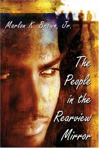 The People in the Rearview Mirror: Marlon K. Brown