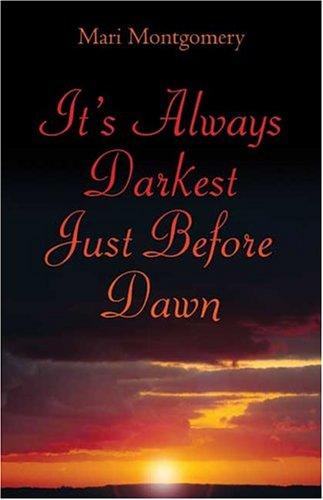 9781413725483: It's Always Darkest Just Before Dawn