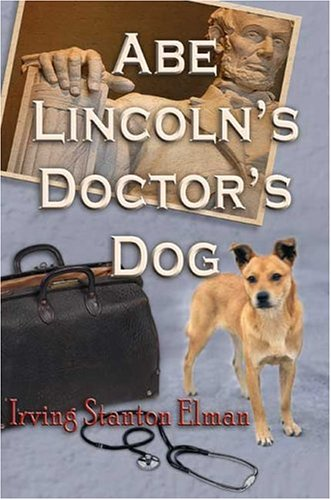 9781413725889: Abe Lincoln's Doctor's Dog