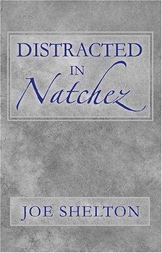9781413726053: Distracted in Natchez