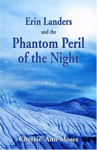 Erin Landers and the Phantom Peril of the Night: Cherrie' Ann Moses