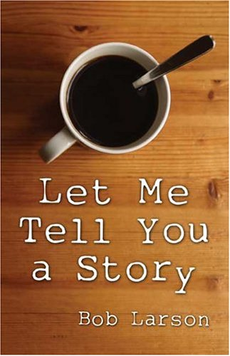 Let Me Tell You a Story (1413727166) by Bob Larson