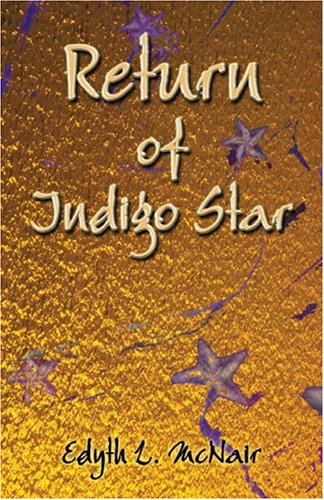 Return of Indigo Star: McNair, Edyth L.; McNair, E. L.