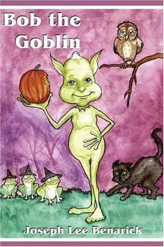 9781413727715: Bob the Goblin