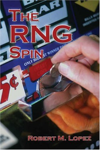 The RNG Spin: Lopez, Robert M.
