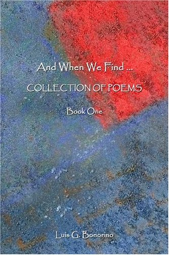 And When We Find�: Collection of Poems: Bonorino, Luis G.