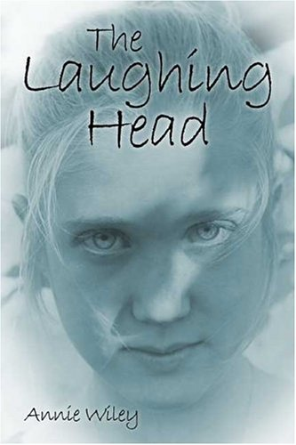 The Laughing Head: Annie Wiley