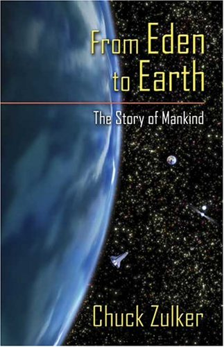 9781413730487: From Eden to Earth: The Story of Mankind