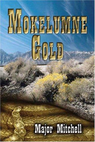 9781413730654: Mokelumne Gold