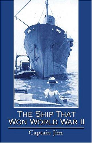The Ship That Won World War II: Hudson, Captain Jim