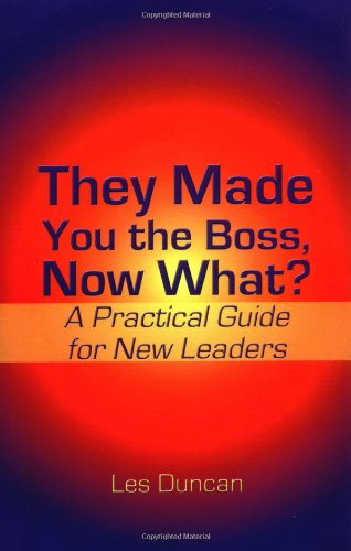 They Made You the Boss, Now What?: Duncan, Les