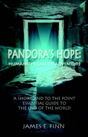 9781413732610: Pandora's Hope: Humanity's Call to Adventure: A Short and To-The-Point Essential Guide to the End of the World