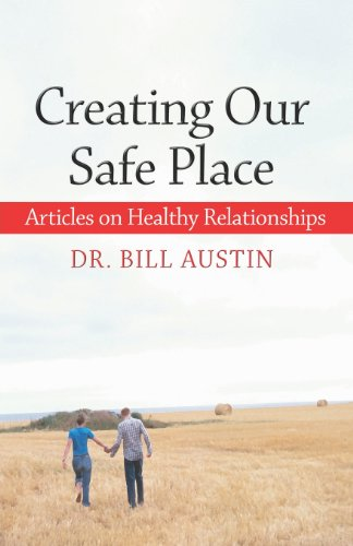 9781413733143: Creating Our Safe Place: Articles on Healthy Relationships