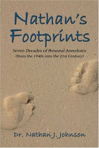 9781413733945: Nathan's Footprints: Seven Decades of Personal Anecdotes (From the 1940's into the 21st Century)