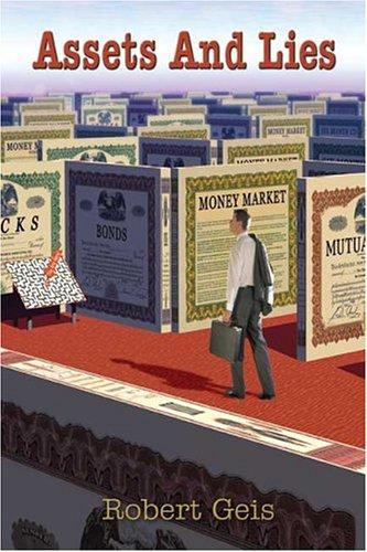 Assets and Lies: Robert Geis