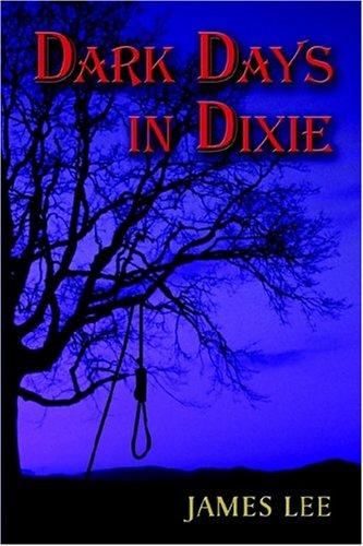 Dark Days in Dixie: Lee, James