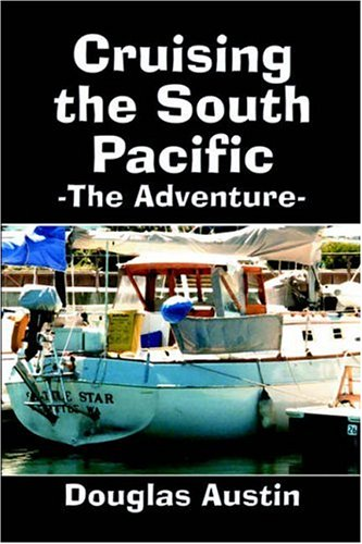 9781413736014: Cruising the South Pacific: The Adventure
