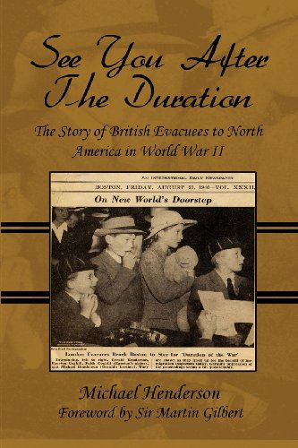 9781413738681: See You After the Duration: The Story of British Evacuees to North America in World War II: Foreword by Sir Martin Gilbert