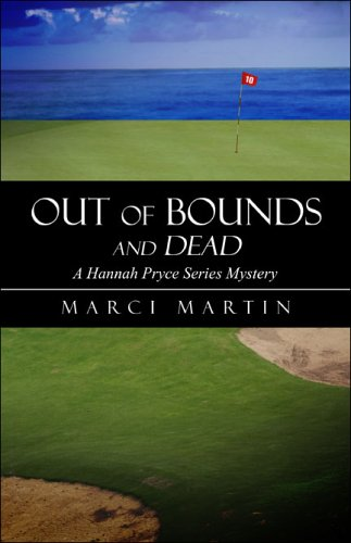 Out of Bounds and Dead: Martin, Marci