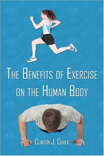 9781413740974: The Benefits of Exercise on the Human Body