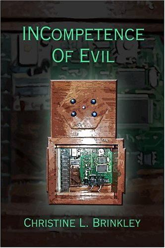 9781413740998: INCompetence of Evil