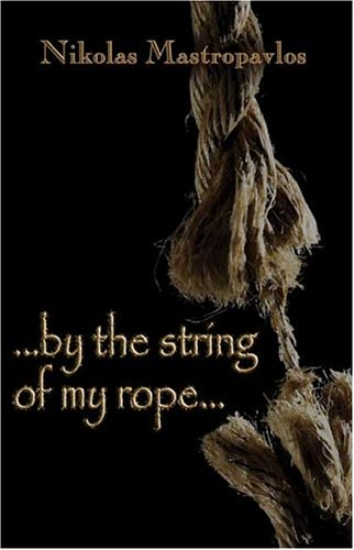 by the string of my rope?: Nik Mastropavlos