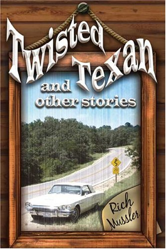 9781413742138: Twisted Texan and Other Stories
