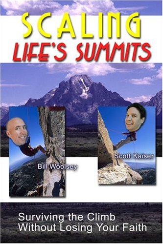 9781413742978: Scaling Life's Summits: Surviving the Climb Without Losing Your Faith