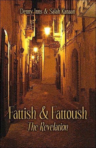 9781413743975: Fattish & Fattoush: The Revelation