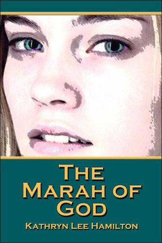 The Marah of God: Kathryn Lee Hamilton