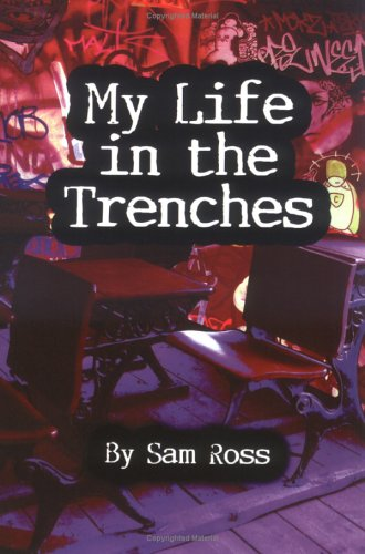 9781413744095: My Life in the Trenches: Welcome to My World