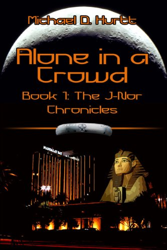 9781413745658: Alone in a Crowd: Book 1:The J-Nor Chronicles