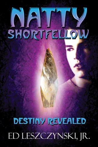 9781413745771: Natty Shortfellow: Destiny Revealed
