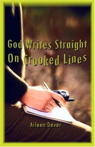 9781413746525: God Writes Straight on Crooked Lines