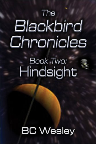 9781413746723: The Blackbird Chronicles Book Two: Hindsight