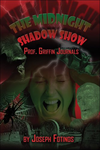 9781413747485: The Midnight Shadow Show: Prof. Griffin Journals