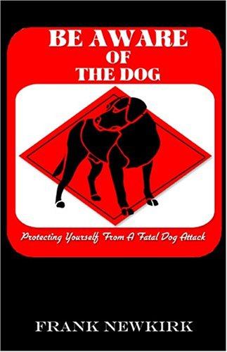 9781413748246: Be AWARE of the Dog: Protecting Yourself from a Fatal Dog Attack