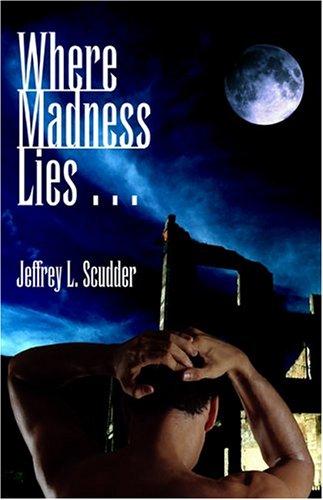 9781413749106: Where Madness Lies...
