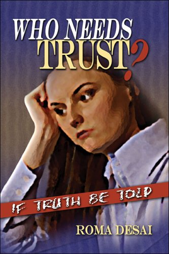 Who Needs Trust?: If Truth be Told: Desai, Roma