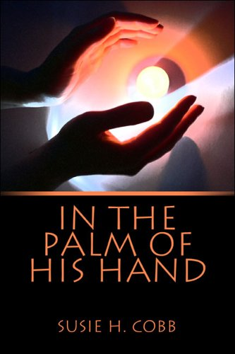 9781413750805: In the Palm of His Hand