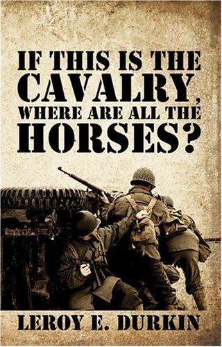 9781413753745: If This Is the Cavalry, Where Are All the Horses?